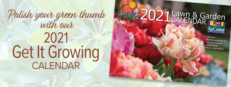 Polish your green thumb with our 2021 Get It Growing Calendar