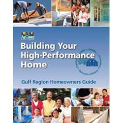 Building Your High Performance Home - Gulf Region Homeowners Guide
