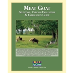 Meat Goat Selection, Carcass Evaluation & Fabrication Guide