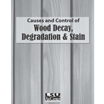 Causes and Control of Wood Decay, Degradation and Stain